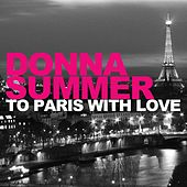 Play & Download To Paris With Love by Donna Summer | Napster