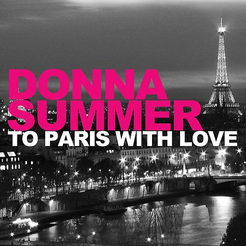 To Paris With Love by Donna Summer