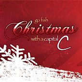Christmas With A Capital C (Snow: The Deluxe Edition) by Go Fish