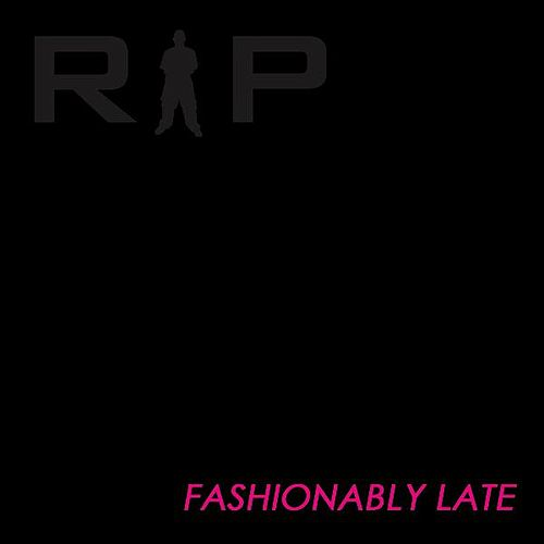 Play & Download Fashionably Late by R.I.P. | Napster