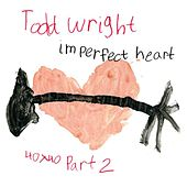 Play & Download Imperfect Heart by Todd Wright | Napster
