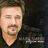 Play & Download Pilgrim Man by Mark Smeby | Napster