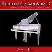 Play & Download Pachelbel's Canon In D Major and Other Piano Favorites (Kanon, Cannon) by Michael Silverman | Napster
