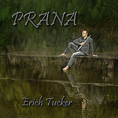 Play & Download Prana by Erich Tucker | Napster