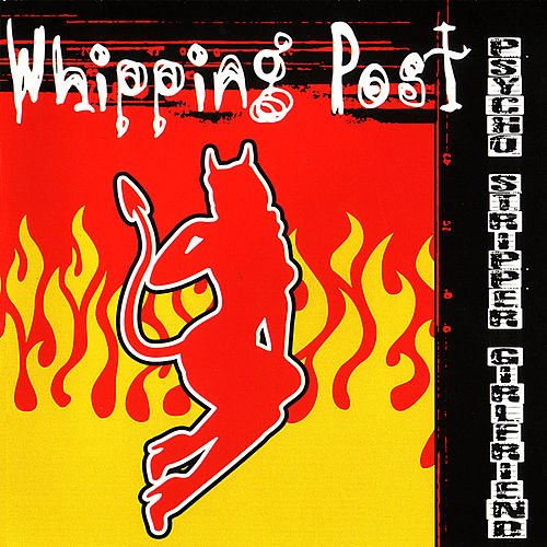 Play & Download Psycho Stripper Girlfriend by Whipping Post | Napster