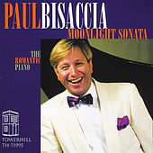Play & Download Moonlight Sonata: Beethoven, Liszt, Chopin, Rachmaninoff, Albeniz, Manuel de Falla by Paul Bisaccia | Napster