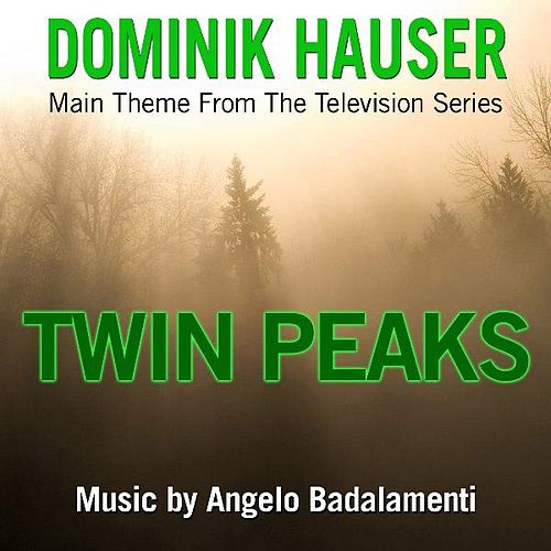 Play & Download Main Theme from 'Twin Peaks' By Angelo Badalamenti by Dominik Hauser | Napster