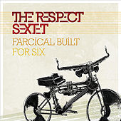 Play & Download Farcical Built For Six by Respect Sextet | Napster