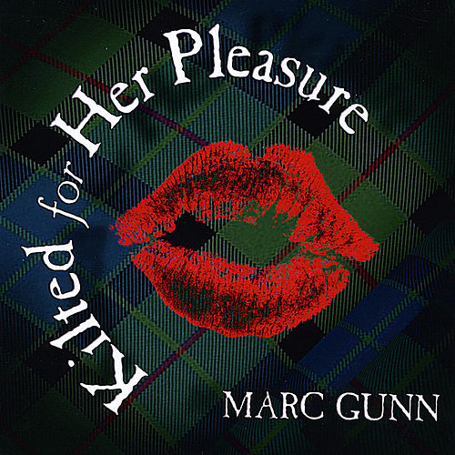 Play & Download Kilted For Her Pleasure by Marc Gunn | Napster