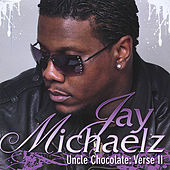 Play & Download Uncle Chocolate: Verse II by Jay Michaelz | Napster