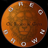 Play & Download Ol' Blood N' Guts by Greg Brown | Napster