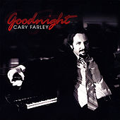 Play & Download Goodnight by Cary Farley | Napster