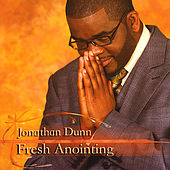 Play & Download Fresh Anointing, Vol. 1-Disc 1 by Jonathan Dunn | Napster