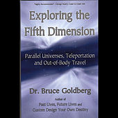 Fifth Dimension Travel by Dr. Bruce Goldberg