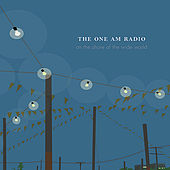 Play & Download On the Shore of the Wide World by The One AM Radio | Napster