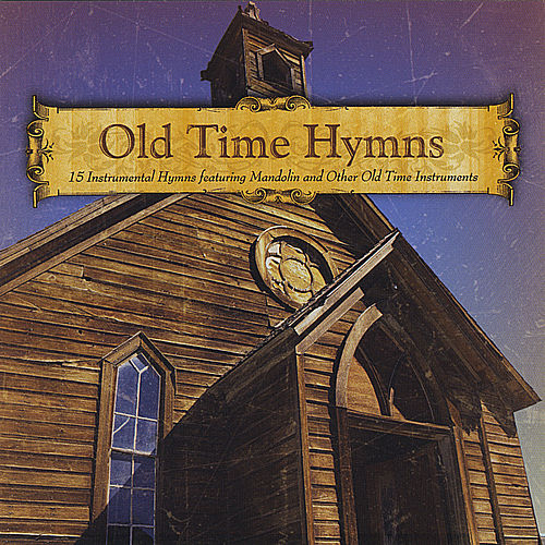 Play & Download Old Time Hymns by Butch Baldassari | Napster