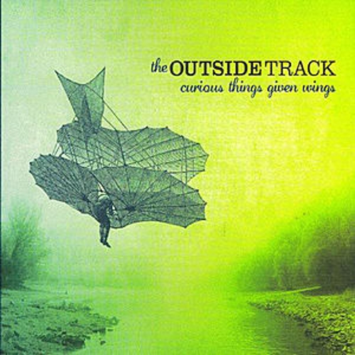 Play & Download Curious Things Given Wings by The Outside Track | Napster