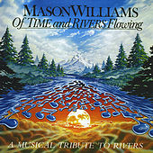 Play & Download Of Time & Rivers Flowing by Mason Williams | Napster