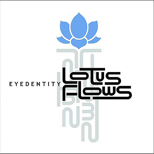 Play & Download Lotus Flows by Eyedentity | Napster