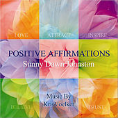 Positive Affirmations by Sunny Dawn Johnston