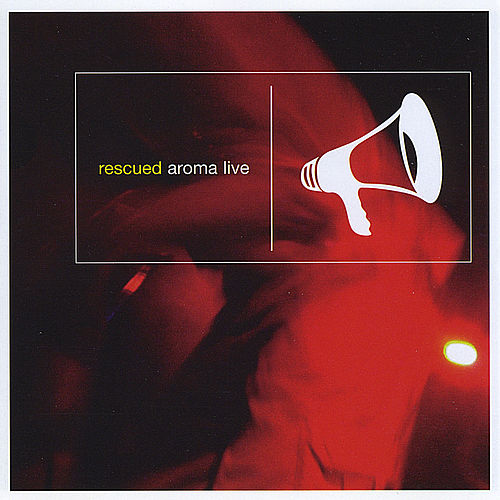 Rescued: Aroma Live by Aroma