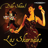 Play & Download Dále Shine! by Los Skarnales | Napster
