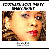 Play & Download Southern Soul Party Every Night by Sharnette Hyter | Napster