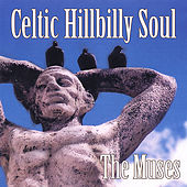 Celtic Hillbilly Soul by The Muses
