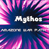 Play & Download Amazone War Path by Mythos | Napster