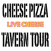 Live Cheese by Cheese Pizza Tavern Tour
