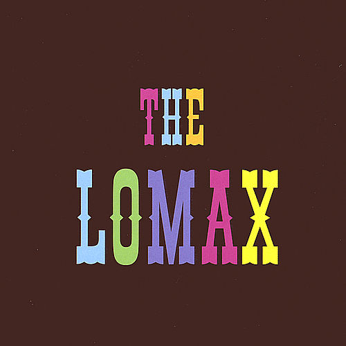 Play & Download The Lomax Album by Lomax | Napster