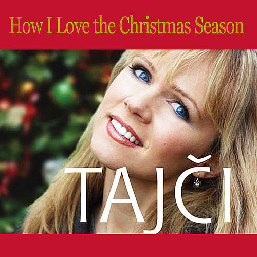 Play & Download How I Love the Christmas Season by Tajci | Napster