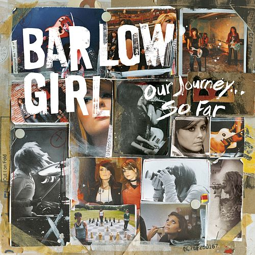 Our Journey...So Far by BarlowGirl