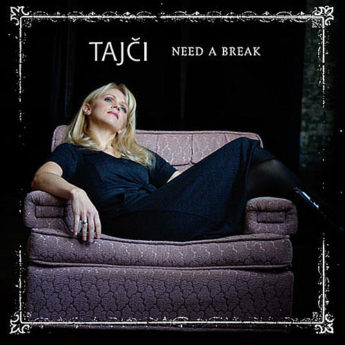 Play & Download Need a Break by Tajci | Napster
