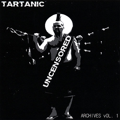 Play & Download Uncensored by Tartanic | Napster