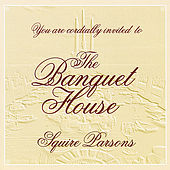The Banquet House by Squire Parsons