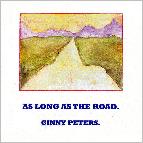 As Long As the Road. by Ginny Peters