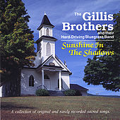 Play & Download Sunshine in the Shadows - HH-303 by The Gillis Brothers | Napster