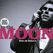 Play & Download To The Moon... by Keith Lowell Jensen | Napster