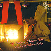 Play & Download An Intimate Christmas Eve with Jamie Aaron Kelley by Jamie Aaron Kelley | Napster