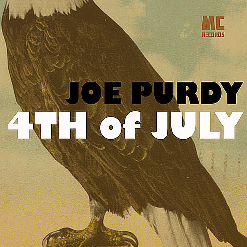 Play & Download 4th of July by Joe Purdy | Napster