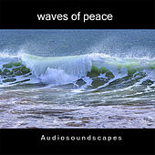Play & Download Waves of peace by Audiosoundscapes | Napster