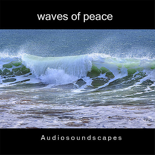 Waves of peace by Audiosoundscapes