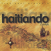 Play & Download CubAyiti, Vol. 1 by Haitiando  | Napster