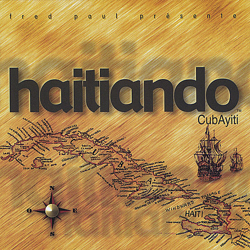 CubAyiti, Vol. 1 by Haitiando