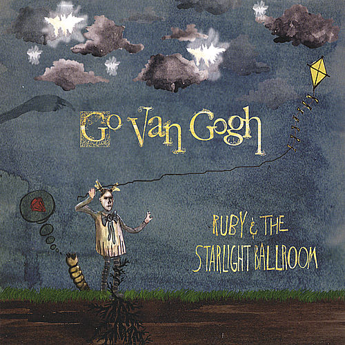 Play & Download Ruby & The Starlight Ballroom by Go Van Gogh | Napster