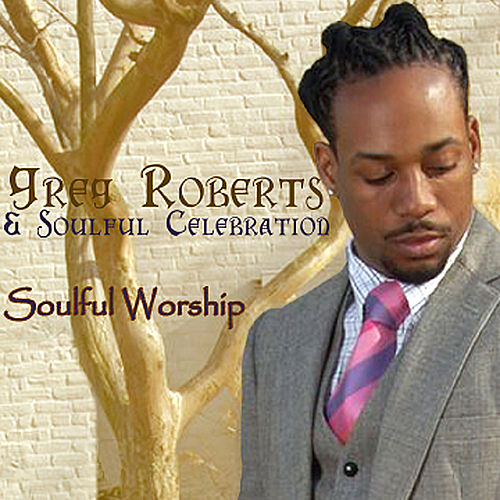 Play & Download Soulful Worship by Greg Roberts | Napster