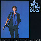 Play & Download A Taste of the Blues by Heather Bishop | Napster