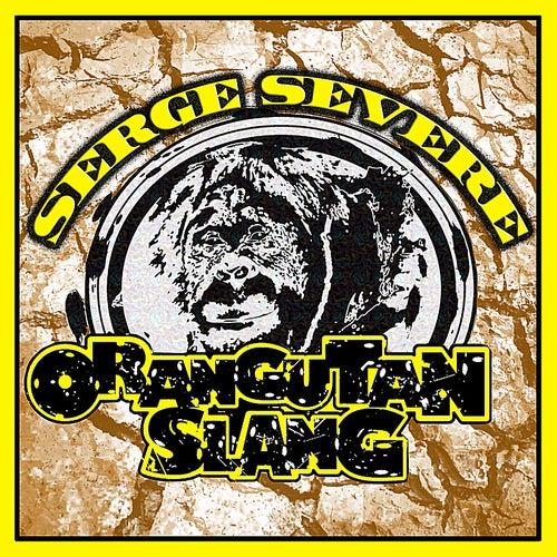 Orangutan Slang - EP by Serge Severe