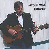 Slideshow by Larry Whitler